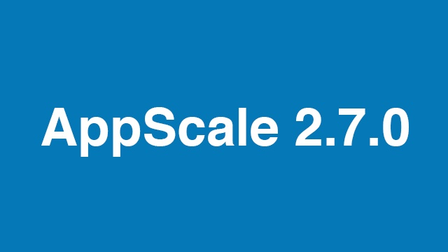 AppScale 2.7.0